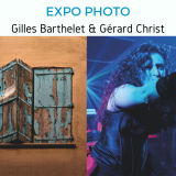 EXPO PHOTO Gilles BARTHELET & Gérard Christ