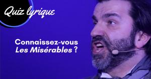 Quiz lyrique Les Misérables